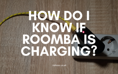 How Do I Know if Roomba is Charging?