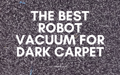 The Best Robot Vacuum for Dark Carpet