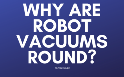 Why are Robot Vacuums Round?